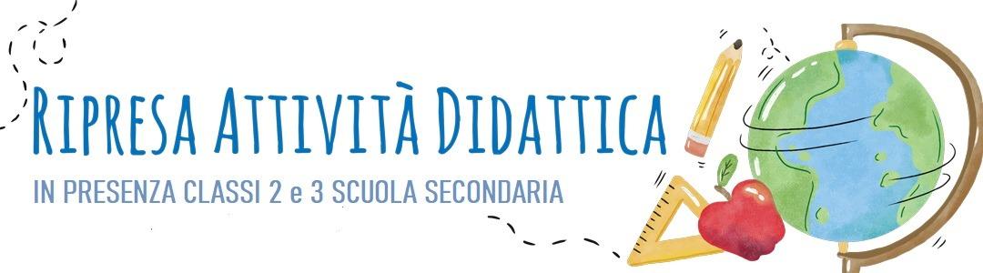 Ripresa attività didattica in presenza per le classi seconde e terze della Scuola Secondaria I grado  26/04/2021
